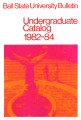 1982-1984 Ball State University bulletin and course catalog