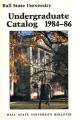 1984-1986 Ball State University bulletin and course catalog