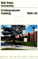 1990-1992 Ball State University bulletin and course catalog