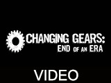 Changing Gears : End of an Era documentary