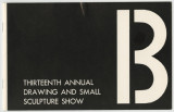 13th annual drawing and small sculpture show : March, 1967