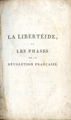 La libertéide; ou, les phases de la Révolution Française … [The libertéide;  or, phases of...