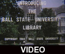 Introducing the Ball State University Library