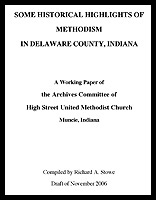 Some historical highlights of Methodism in Delaware County, Indiana : a working paper of the...