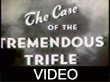Case of the Tremendous Trifle, The
