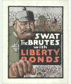 Swat The Brutes With Liberty Bonds