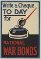 Write A Cheque To Day For National War Bonds
